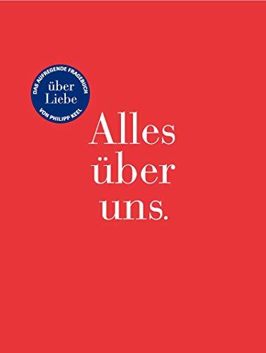 Alles über uns. Das aufregende Fragebuch über Liebe. (3426666227) by Philipp Keel; Annette Weber