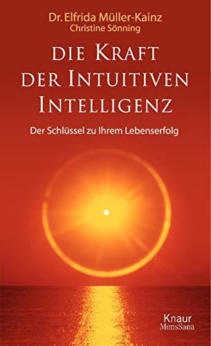 9783426666630: Die Kraft der Intuitiven Intelligenz. Der Schlüssel zu Ihrem Lebenserfolg