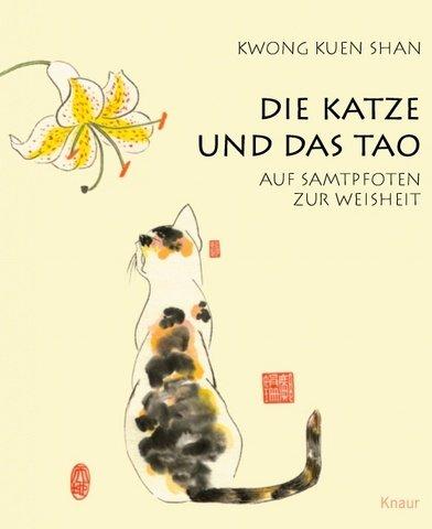 9783426666692: Die Katze und das Tao: Auf Samtpfoten zur Weisheit