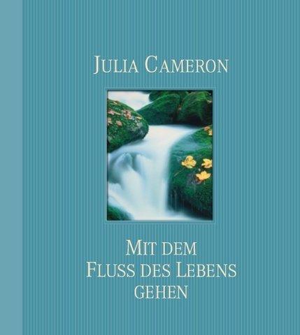 Mit dem Fluss des Lebens gehen (3426666782) by Julia Cameron