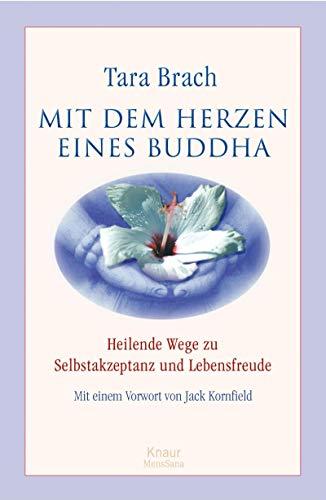 9783426666906: Mit dem Herzen eines Buddha: Heilende Wege zu Selbstakzeptanz und Lebensfreude