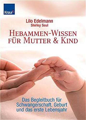 Hebammen- Wissen für Mutter und Kind. - Edelmann, Lilo; Seul, Shirley