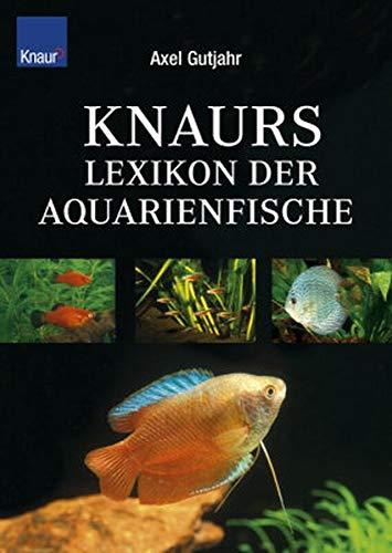 9783426667880: Knaurs Lexikon der Aquarienfische