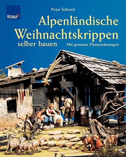 9783426668078: Alpenländische Weihnachtskrippen selber bauen: Mit genauen Planzeichnungen
