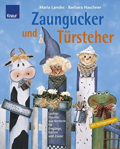 9783426668092: Zaungucker und Türsteher. Lustige Figuren aus Brettern für Eingänge, Gärten und Zäune.