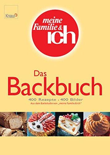 meine Familie und ich. Das Backbuch.: Hettche, Thomas