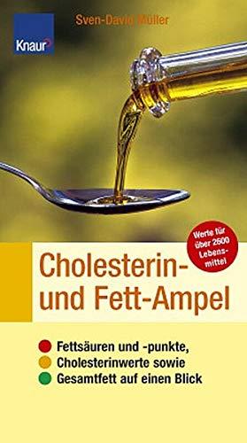 9783426669136: Cholesterin- und Fett-Ampel: Fettsäuren und -punkte, Cholesterinwerte sowie Gesamtfett auf einen Blick Werte für über 2.500 Lebensmittel