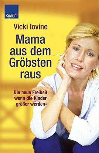 Mama aus dem Gröbsten raus (342666934X) by Vicki Iovine
