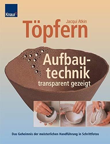 9783426669716: Töpfern. Aufbautechnik - transparent gezeigt: Das Geheimnis der meisterlichen Handführung in Schrittfotos