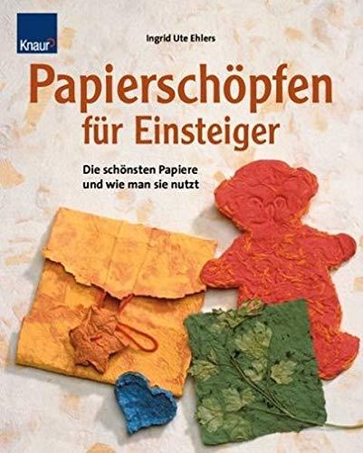 Papierschöpfen für Einsteiger: Ingrid Ute Ehlers
