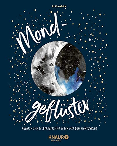 Mondgeflüster: Kreativ und selbstbestimmt leben mit dem Mondzyklus - Jo Cauldrick