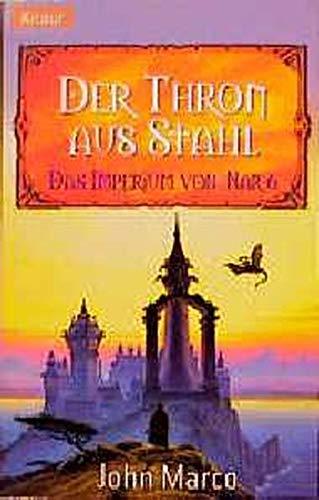 Das Imperium von Nar 06. Der Thron aus Stahl. (342670157X) by John Marco
