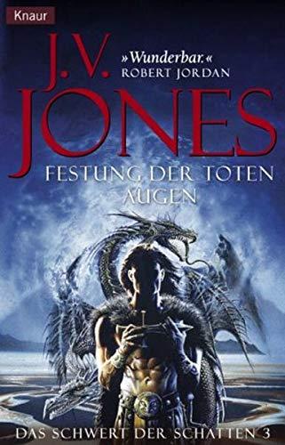 Das Schwert der Schatten 3. Festung der toten Augen. (3426701766) by J. V. Jones