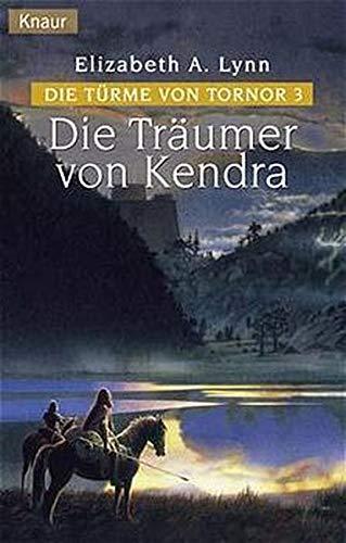 Die Träumer von Kendra. Die Türme von: Elizabeth A. Lynn