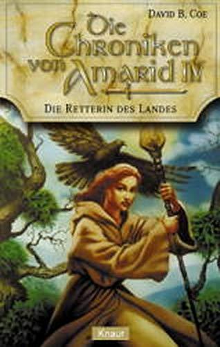 Die Chroniken von Amarid 04. Die Retterin des Landes. (3426702320) by David B. Coe