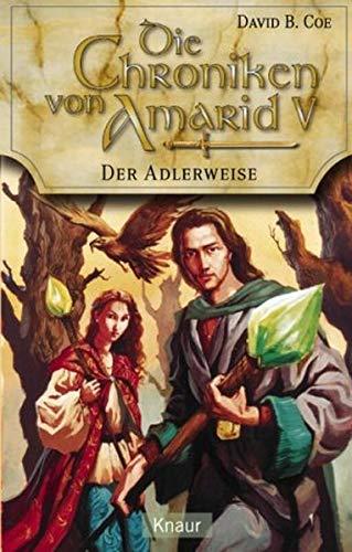 Die Chroniken von Amarid 05. Der Adlerweise. (3426702339) by David B. Coe