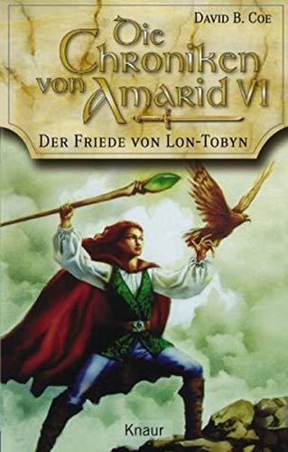 Die Chroniken von Amarid 06. Der Friede von Lon- Tobyn. (3426702347) by David B. Coe