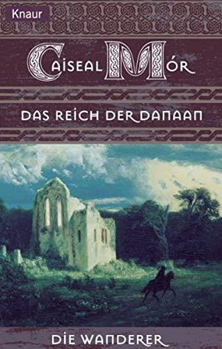 Die Wanderer 04. Das Reich der Danaan. (3426702630) by Mor, Caiseal