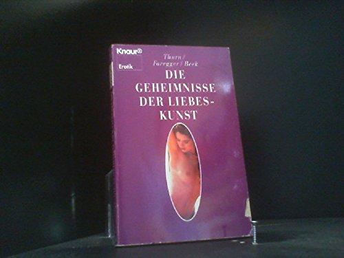 Die Geheimnisse der Liebeskunst: Thurn, Fritz, Foregger