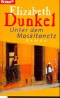 9783426711002: Unter dem Moskitonetz