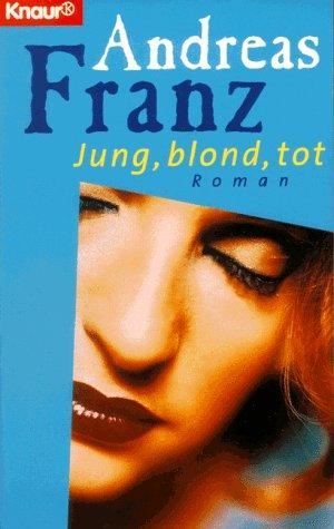 9783426711040: Jung, blond, tot