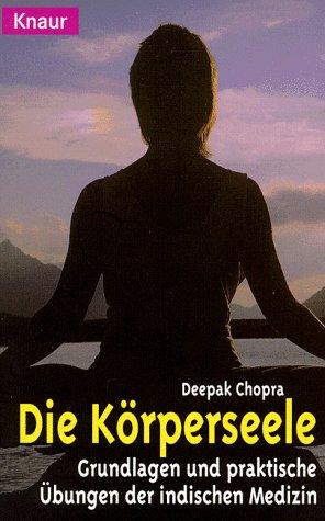 9783426722299: Die Körperseele. Grundlagen und praktische Übungen der Indischen Medizin.