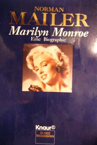 Marilyn Monroe : eine Biographie , mit 100 Fotos der berühmtesten Fotografen der Welt. - Mailer, Norman