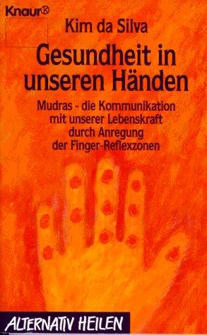 9783426760192: Gesundheit in unseren H�nden. Mudras - die Kommunikation mit unserer Lebenskraft durch Anregung der Finger-Reflexzonen