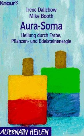 9783426760512: Aura-Soma. Heilung durch Farbe, Pflanzen- und Edelsteinenergie