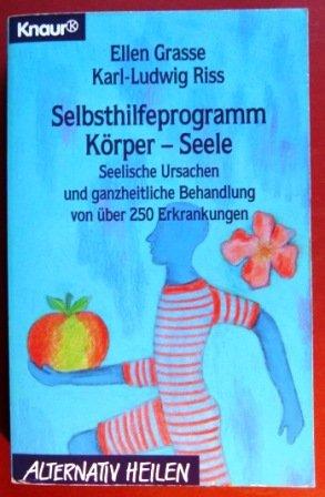 9783426761137: Selbsthilfeprogramm Körper - Seele. Seelische Ursachen und ganzheitliche Behandlung von über 250 Erkrankungen