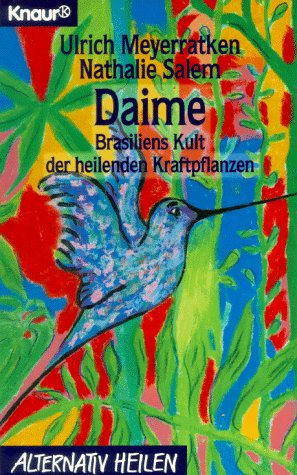9783426761656: Daime. Brasiliens Kult der heilenden Kraftpflanzen.