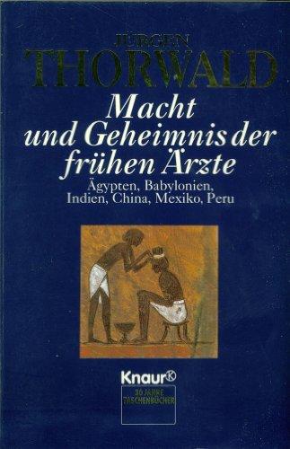 9783426770641: Macht und Geheimnis der frühen Ärzte. Ägypten, Babylon, Indien, China, Mexiko, Peru. (Aktions-Titel)
