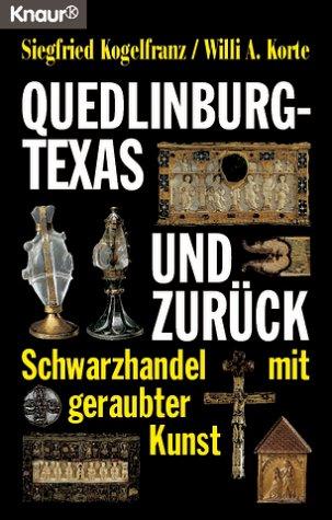 9783426772348: Quedlinburg - Texas und zuruck: Schwarzhandel mit geraubter Kunst