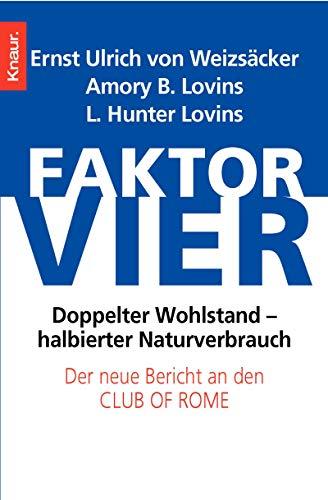 9783426772867: Faktor vier: Doppelter Wohlstand - halbierter Verbrauch. Der neue Bericht an den Club of Rome
