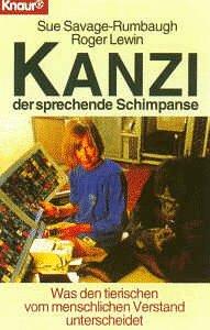 9783426773116: Kanzi - der sprechende Schimpanse. Was den tierischen vom menschlichen Verstand unterscheidet