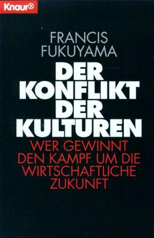 Der Konflikt der Kulturen. Wer gewinnt den: Francis Fukuyama