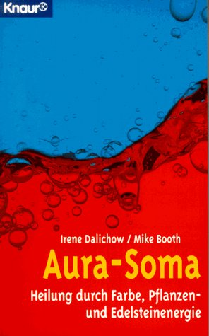 9783426773253: Aura-Soma. Heilung durch Farbe, Pflanzen- und Edelsteinenergie