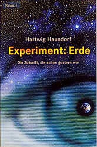 Experiment: Erde. Die Zukunft, die schon gestern war: Hausdorf, Hartwig