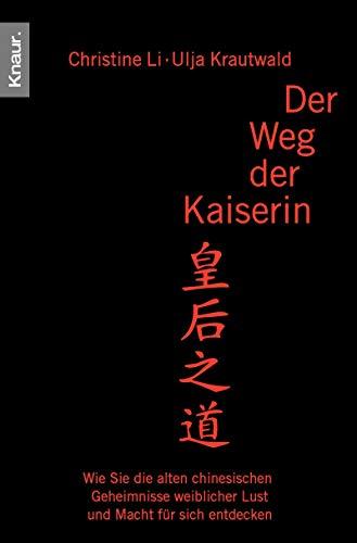 Der Weg der Kaiserin.: Li, Christine, Krautwald,