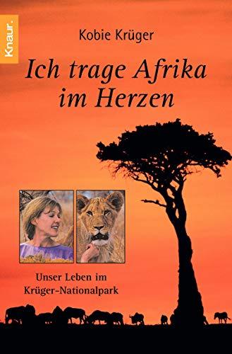 9783426776353: Ich trage Afrika im Herzen: Unser Leben im Krüger-Nationalpark