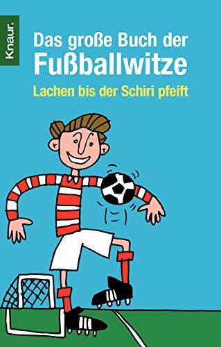 9783426778548: Das große Buch der Fußballwitze: Lachen bis der Schiri pfeift