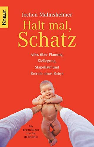 9783426779033: Halt mal, Schatz: Alles über Planung, Kiellegung, Stapellauf und Betrieb eines Babys