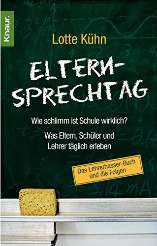 9783426779583: Elternsprechtag: Wie schlimm ist die Schule wirklich? Was Eltern, Schüler und Lehrer täglich erleben