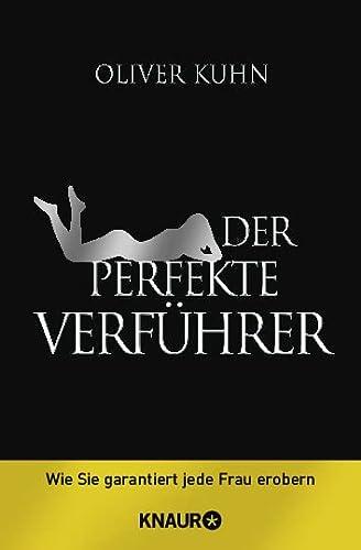 9783426779873: Der perfekte Verführer: Wie Sie garantiert jede Frau erobern
