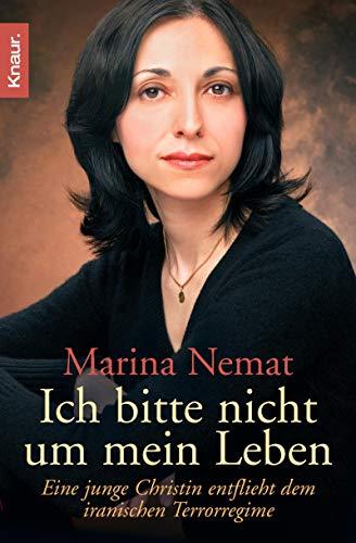 Ich bitte nicht um mein Leben -: Nemat, Marina, Fock,