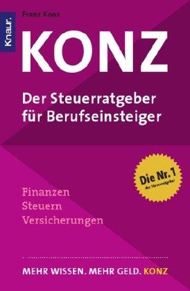 9783426780756: Konz. Der Steuerratgeber für Berufseinsteiger: Finanzen - Steuern - Versicherungen