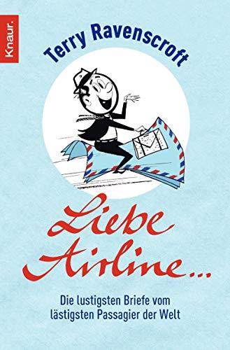 9783426781807: Liebe Airline ...: Die lustigsten Briefe vom lästigsten Passagier der Welt