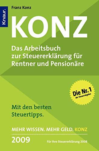 9783426781883: Konz, Das Arbeitsbuch zur Steuererklärung für Rentner und Pensionäre 2009