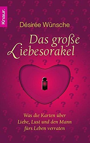 9783426781944: Das große Liebesorakel: Was die Karten über Liebe, Lust und den Mann fürs Leben verraten