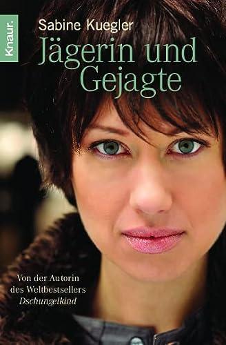 Jägerin und Gejagte - Sabine Kuegler